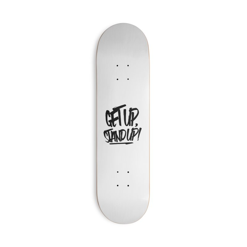 Get Up, Stand Up (Dark) Accessories Skateboard by Rasta University Shop