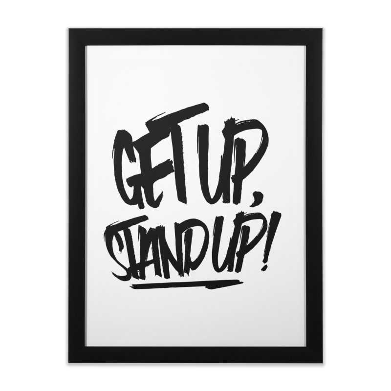 Get Up, Stand Up (Dark) Home Framed Fine Art Print by Rasta University Shop