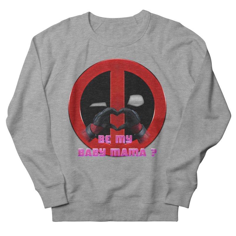 DeadPool Heart H Be My Baby Mama 2 Women's Sweatshirt by ratherkool's Artist Shop