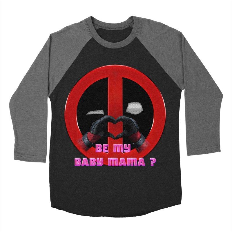 DeadPool Heart H Be My Baby Mama 2 Men's Baseball Triblend T-Shirt by ratherkool's Artist Shop