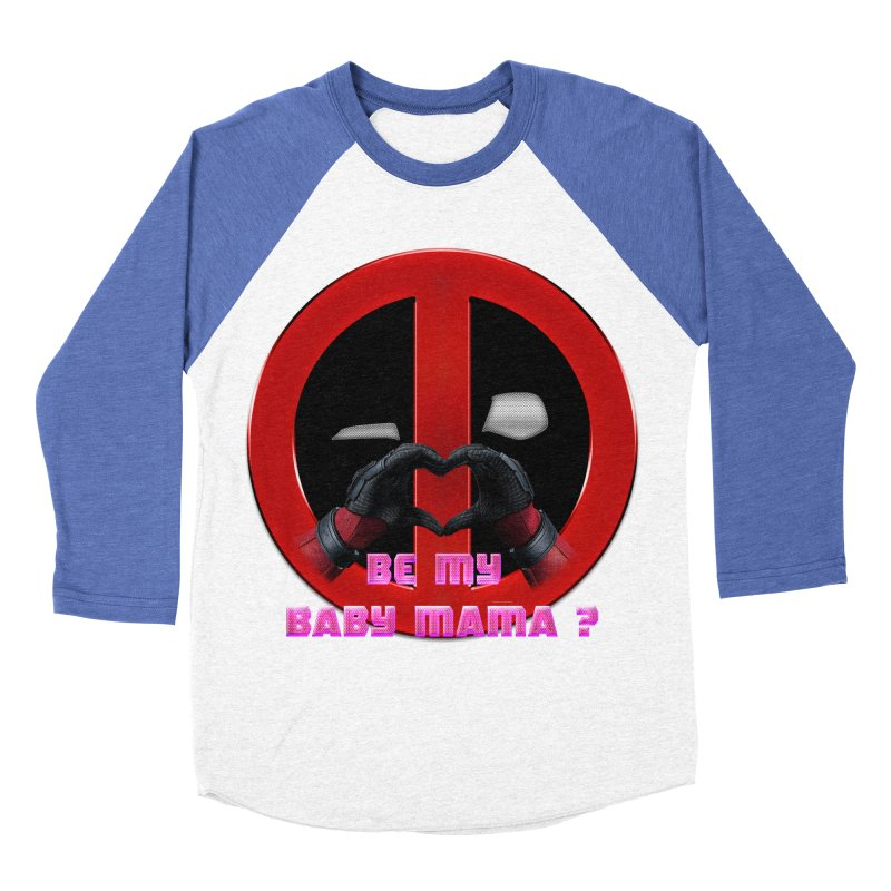 DeadPool Heart H Be My Baby Mama 2 Men's Baseball Triblend T-Shirt by ratherkool's Artist Shop