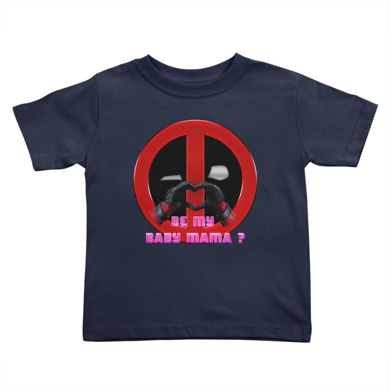 DeadPool Heart H Be My Baby Mama 2 Kids Toddler T-Shirt by ratherkool's Artist Shop
