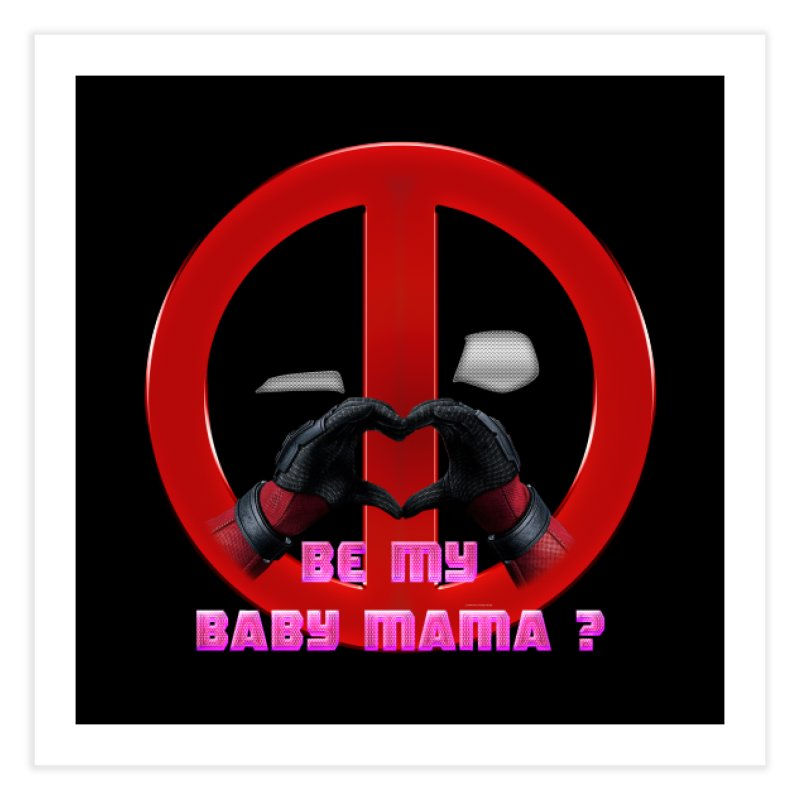 DeadPool Heart H Be My Baby Mama 2 Home Fine Art Print by ratherkool's Artist Shop