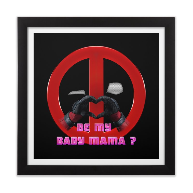 DeadPool Heart H Be My Baby Mama 2 Home Framed Fine Art Print by ratherkool's Artist Shop