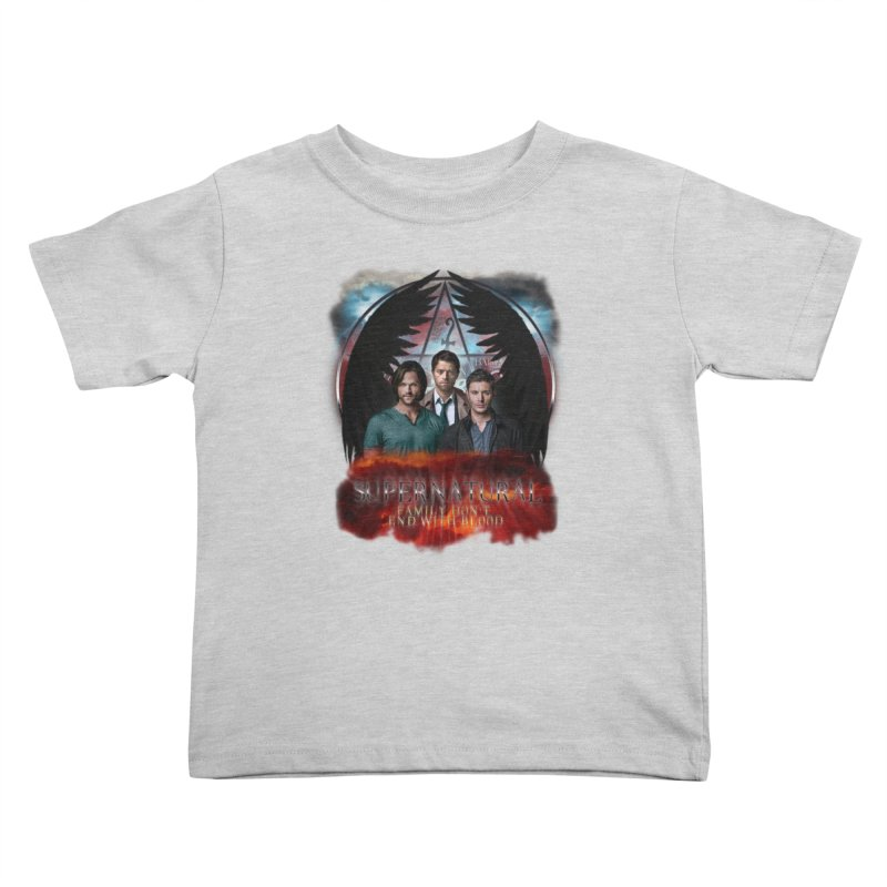 Supernatural Family Dont end with blood C9 Kids Toddler T-Shirt by ratherkool's Artist Shop