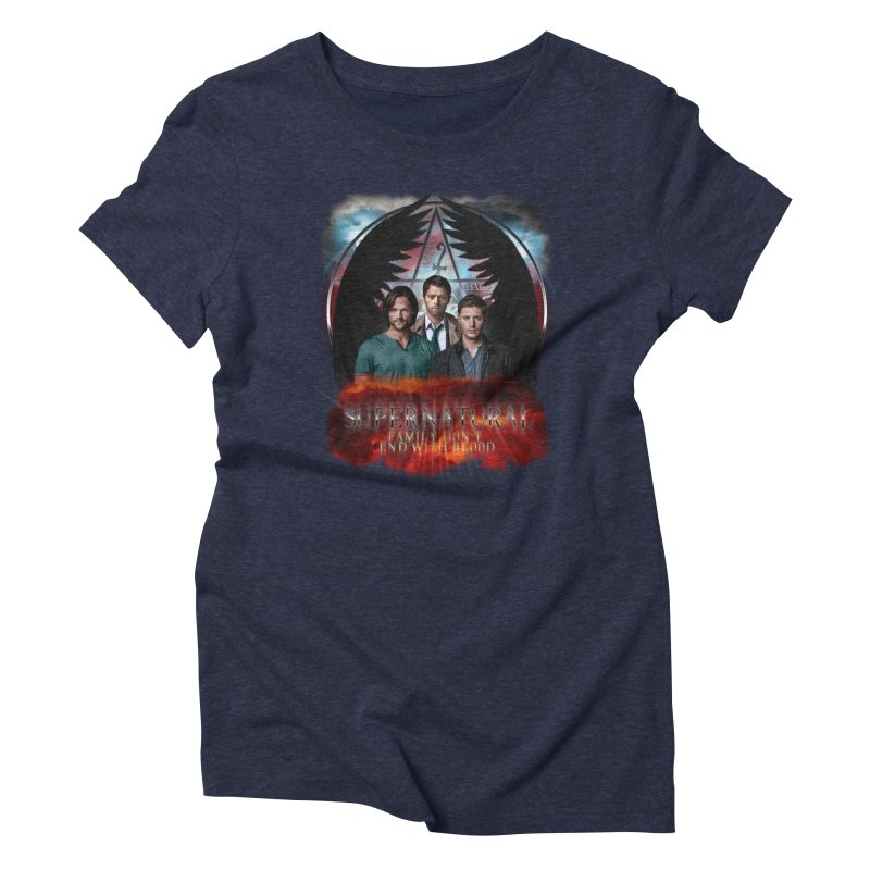Supernatural Family Dont end with blood C9 Women's Triblend T-Shirt by ratherkool's Artist Shop