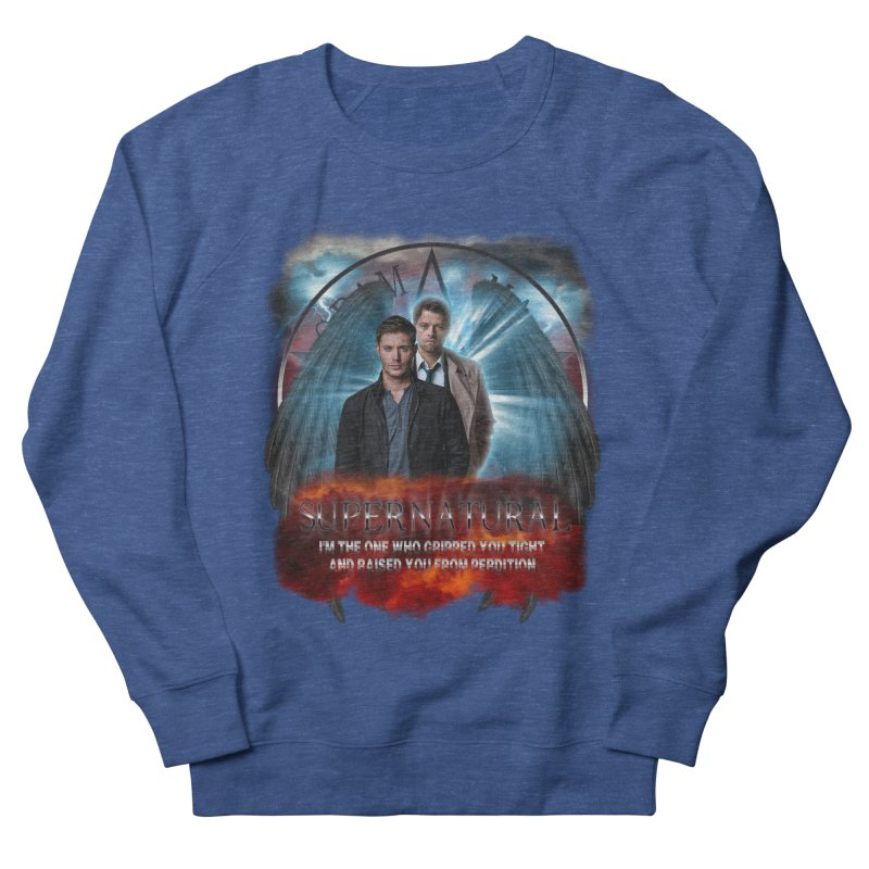 Supernatural I'm the one who gripped you tight and raised you from Perdition 2 Men's Sweatshirt by ratherkool's Artist Shop