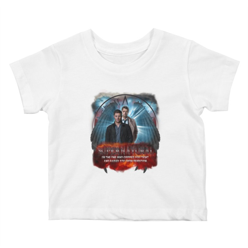 Supernatural I'm the one who gripped you tight and raised you from Perdition 2 Kids Baby T-Shirt by ratherkool's Artist Shop