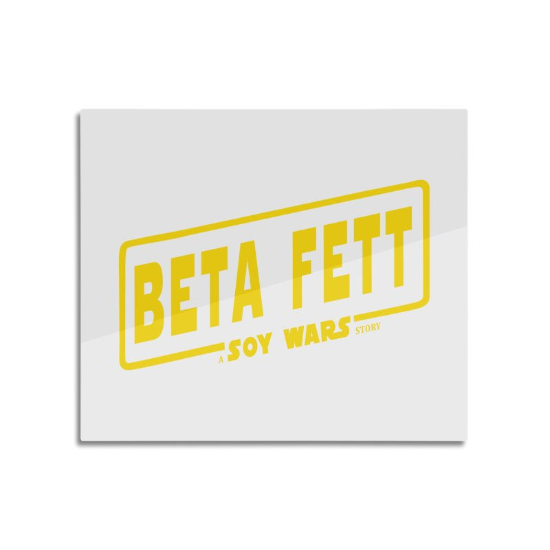 BETA FETT a SOY Wars Story Home Mounted Aluminum Print by ratherkool's Artist Shop