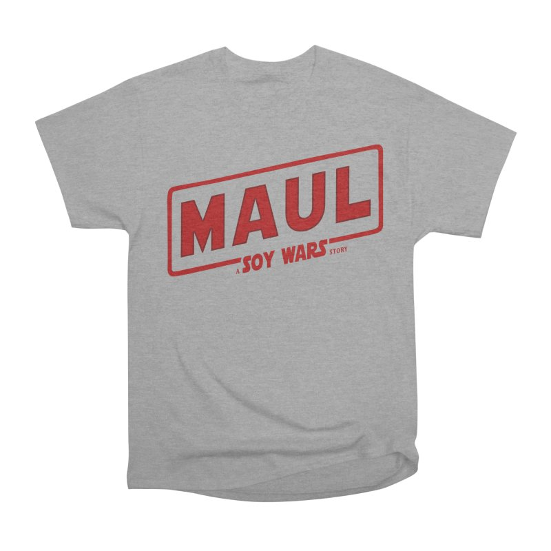 Maul a SOY Wars Story 2 Women's Heavyweight Unisex T-Shirt by ratherkool's Artist Shop