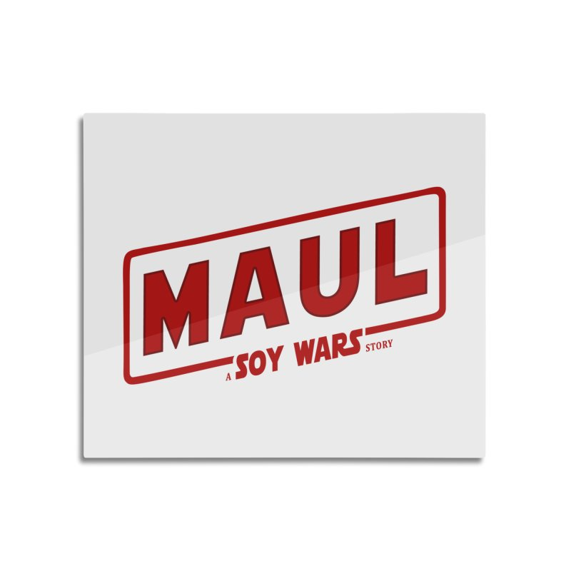 Maul a SOY Wars Story 2 Home Mounted Aluminum Print by ratherkool's Artist Shop