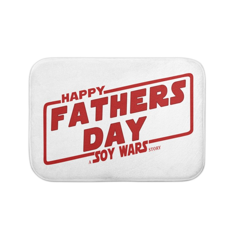 Happy Fathers day a Soy Wars Story Red Home Bath Mat by ratherkool's Artist Shop