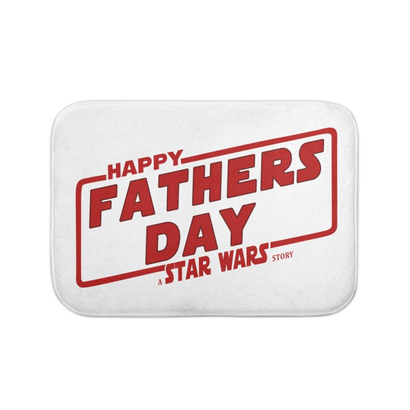 Happy Fathers day a Star Wars Story Red Home Bath Mat by ratherkool's Artist Shop