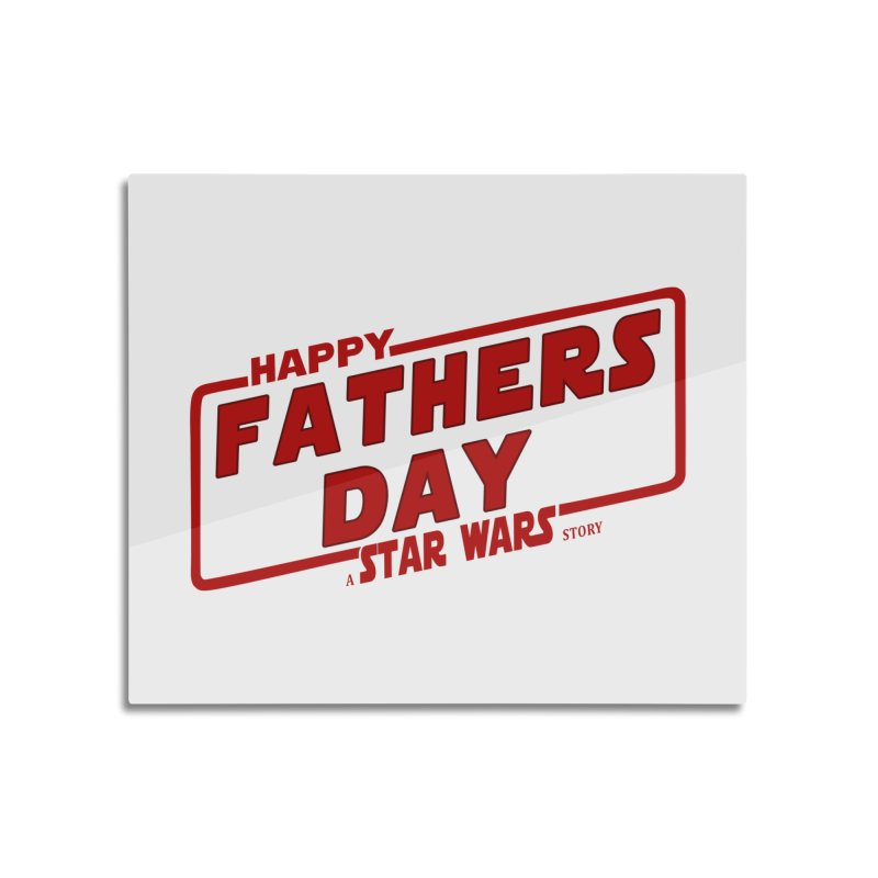 Happy Fathers day a Star Wars Story Red Home Mounted Aluminum Print by ratherkool's Artist Shop