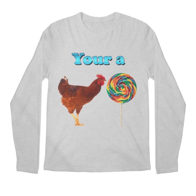 Your a Rooster LolliPop Men's Longsleeve T-Shirt by ratherkool's Artist Shop