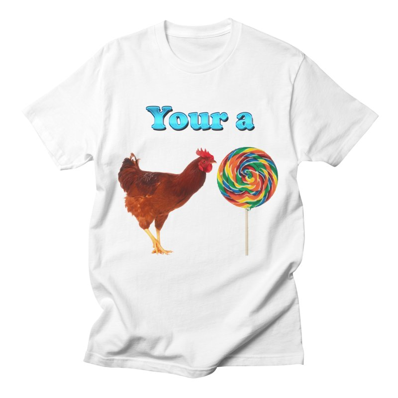 Your a Rooster LolliPop Men's T-Shirt by ratherkool's Artist Shop