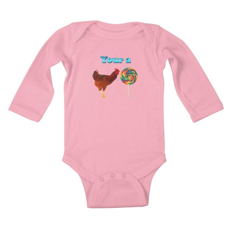 Your a Rooster LolliPop Kids Baby Longsleeve Bodysuit by ratherkool's Artist Shop
