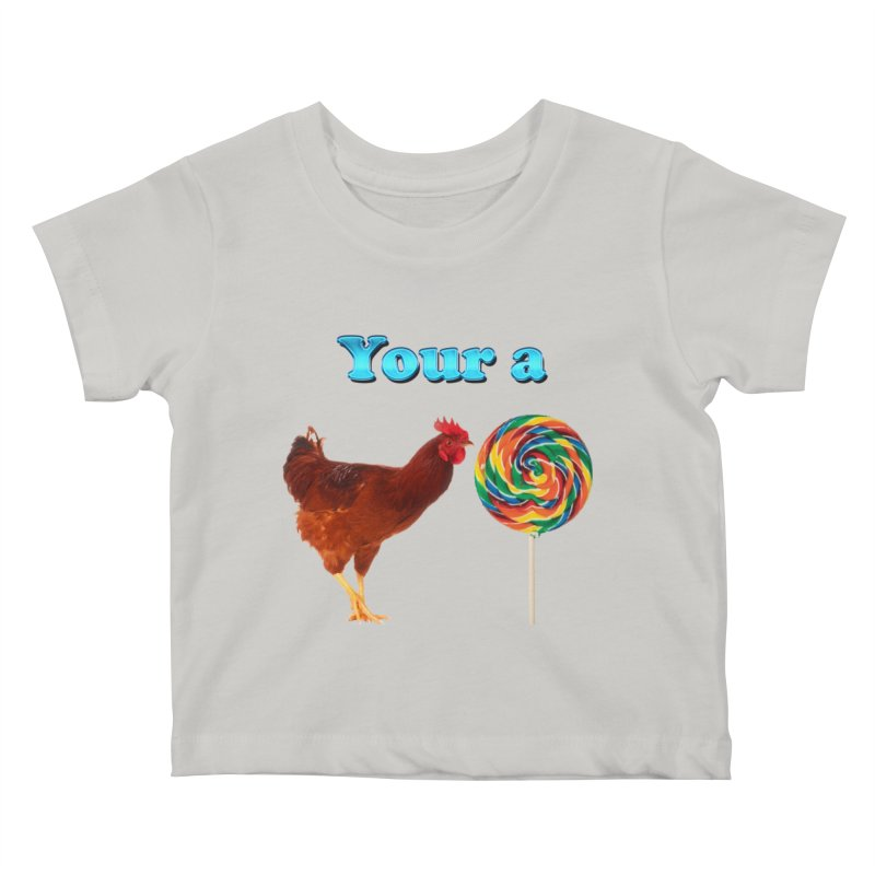 Your a Rooster LolliPop Kids Baby T-Shirt by ratherkool's Artist Shop