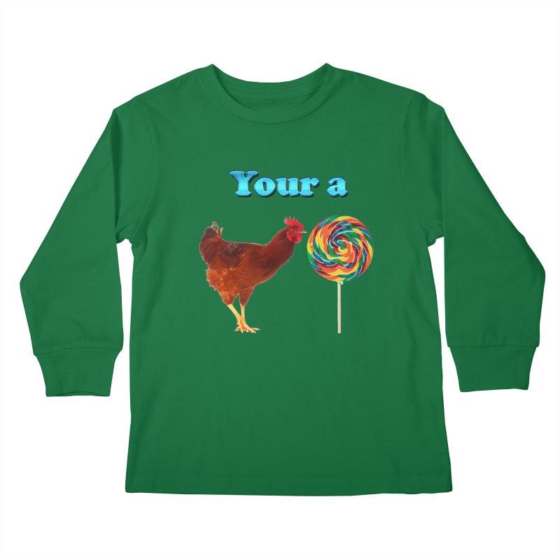 Your a Rooster LolliPop Kids Longsleeve T-Shirt by ratherkool's Artist Shop