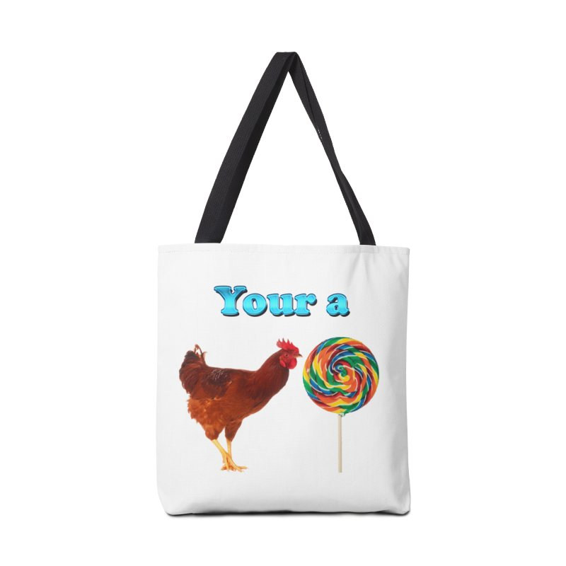 Your a Rooster LolliPop Accessories Bag by ratherkool's Artist Shop