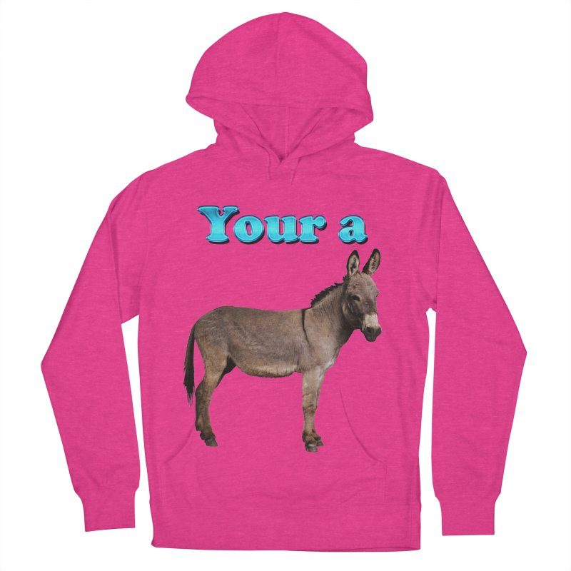 Your a Donkey Men's Pullover Hoody by ratherkool's Artist Shop