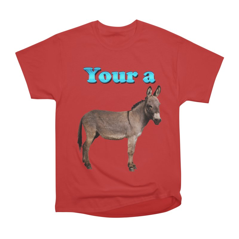 Your a Donkey Men's  by ratherkool's Artist Shop
