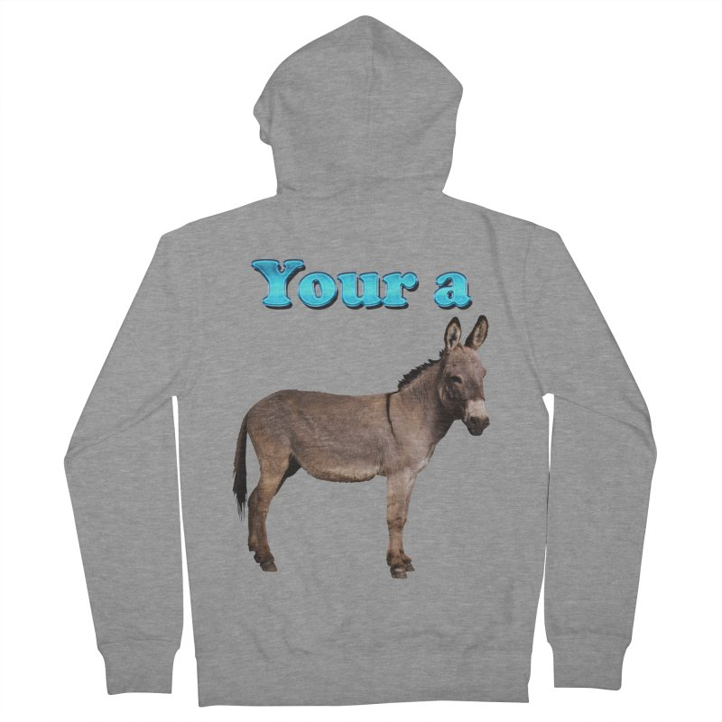 Your a Donkey Men's Zip-Up Hoody by ratherkool's Artist Shop