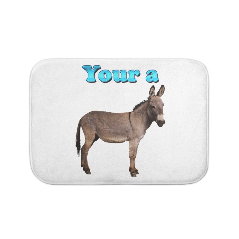 Your a Donkey Home  by ratherkool's Artist Shop