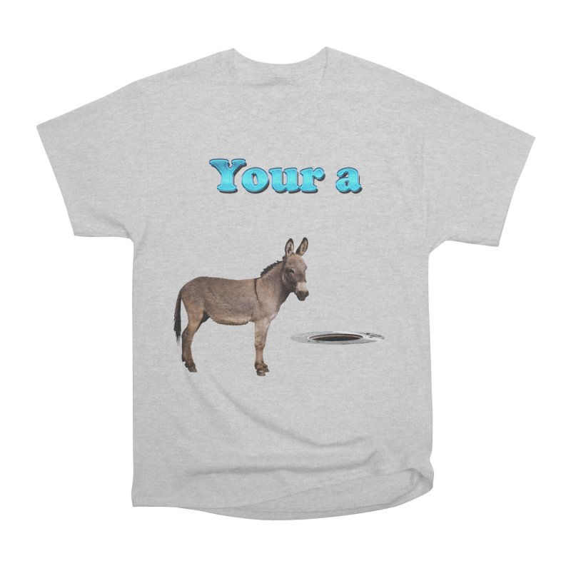 Your a Donkey Man Hole Men's  by ratherkool's Artist Shop