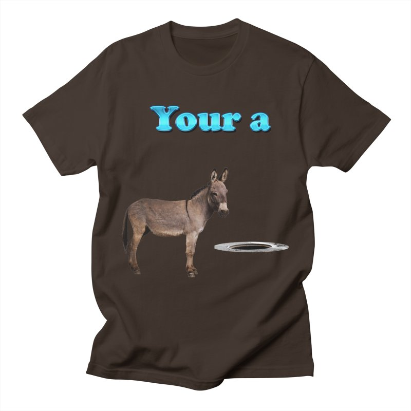 Your a Donkey Man Hole Men's T-Shirt by ratherkool's Artist Shop