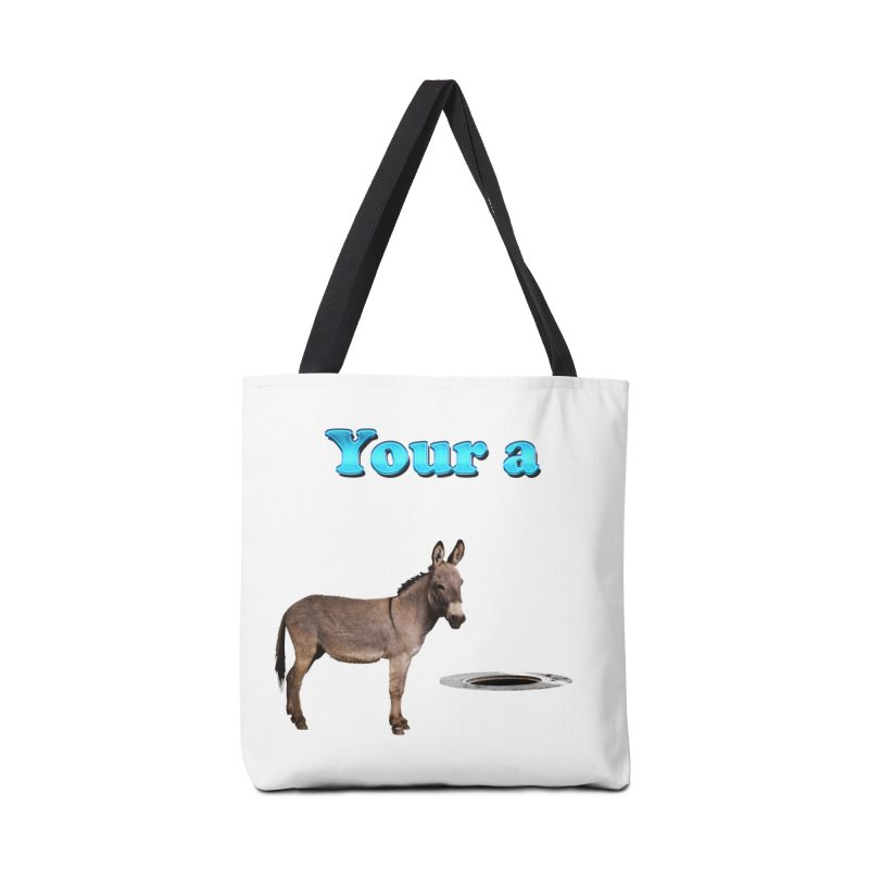 Your a Donkey Man Hole Accessories Bag by ratherkool's Artist Shop