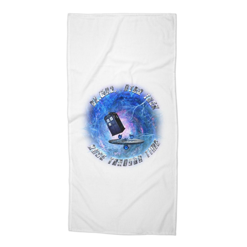 Dr Who Star Trek Race Through Time 2 Accessories Beach Towel by ratherkool's Artist Shop