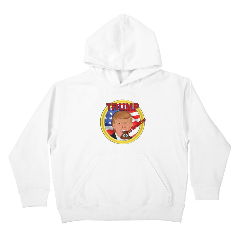 Trump a Poo Mouth Liar Kids Pullover Hoody by ratherkool's Artist Shop