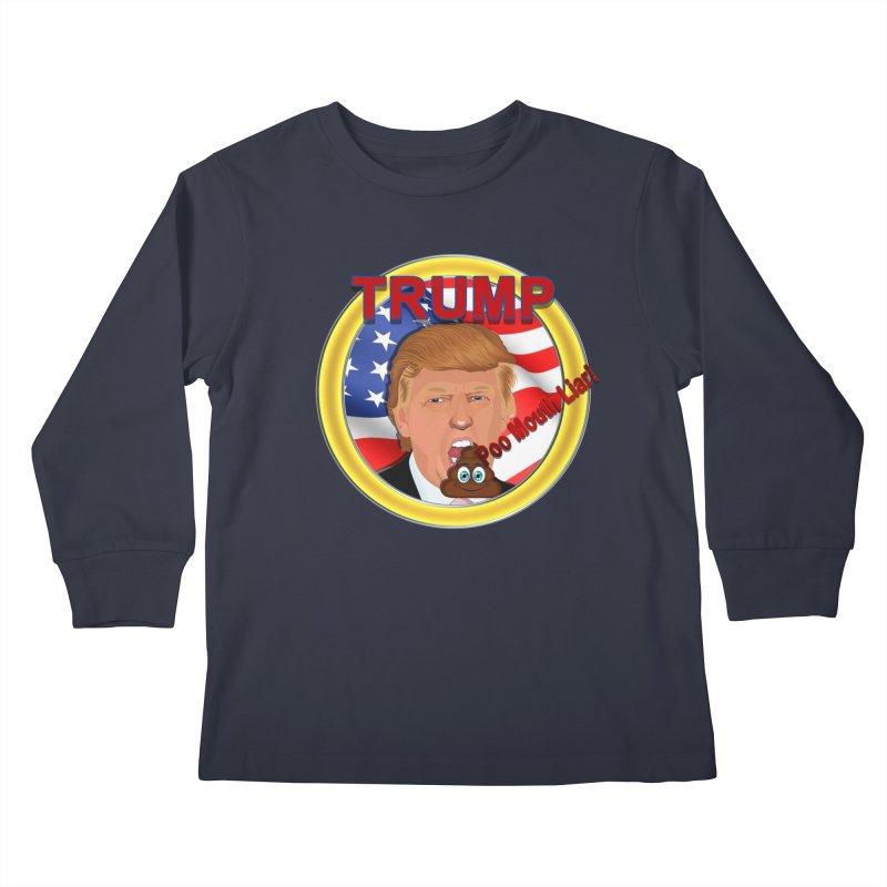 Trump a Poo Mouth Liar Kids Longsleeve T-Shirt by ratherkool's Artist Shop