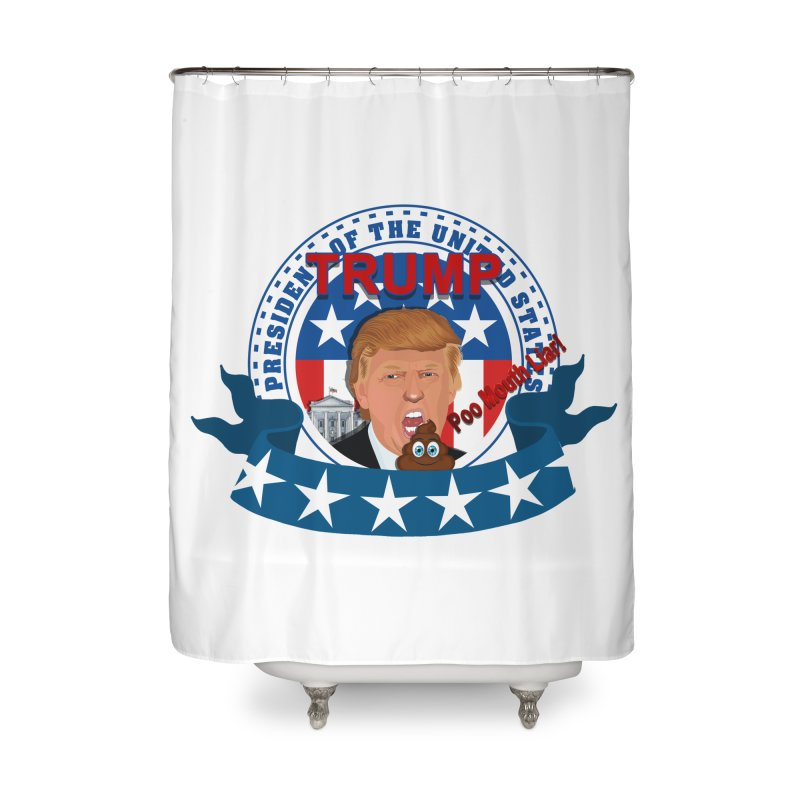 President Trump Poo Mouth Liar Home Shower Curtain by ratherkool's Artist Shop