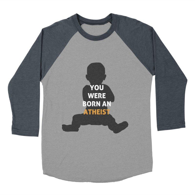 Born Atheist Women's Baseball Triblend Longsleeve T-Shirt by Rational Tees