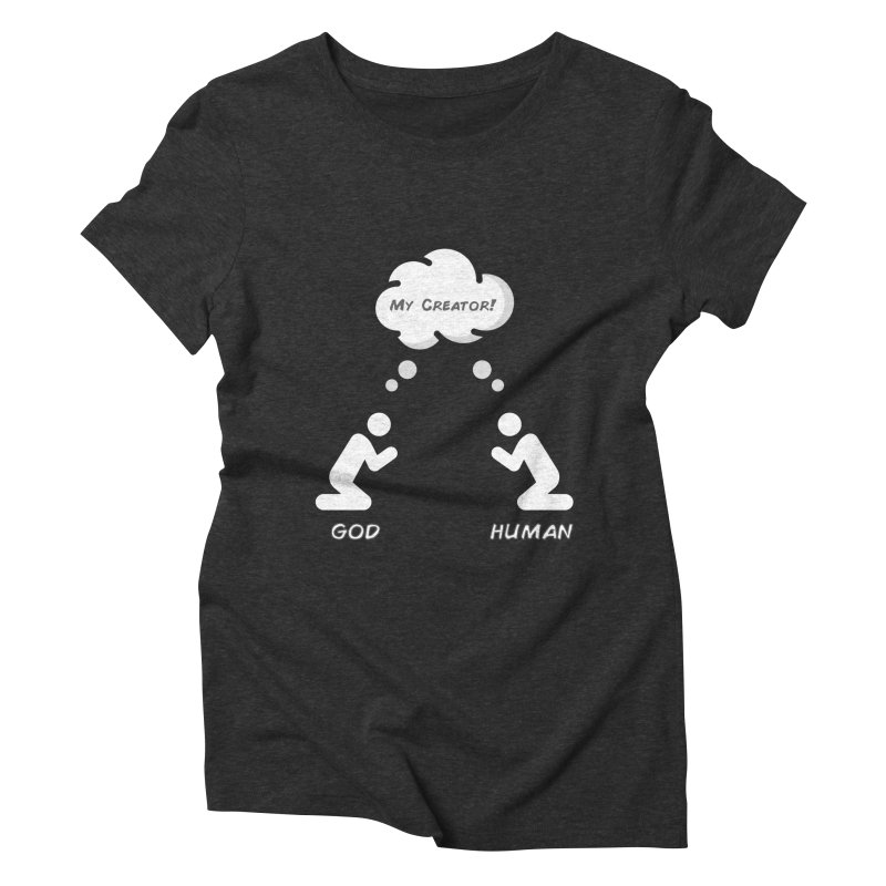 Who created whom? Women's Triblend T-Shirt by Rational Tees