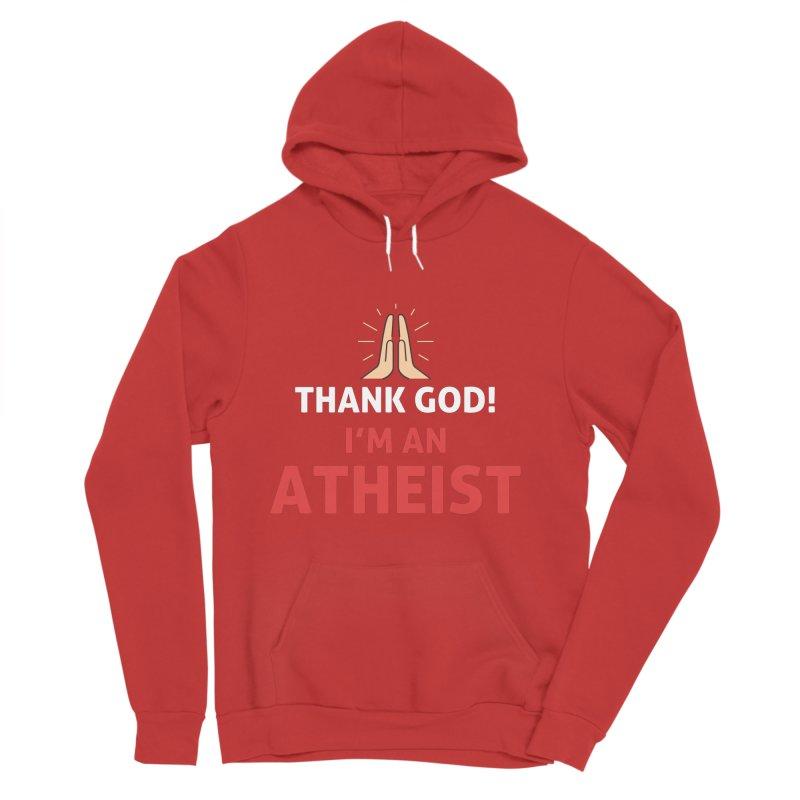 Thank God! I'm an Atheist. Men's Sponge Fleece Pullover Hoody by Rational Tees