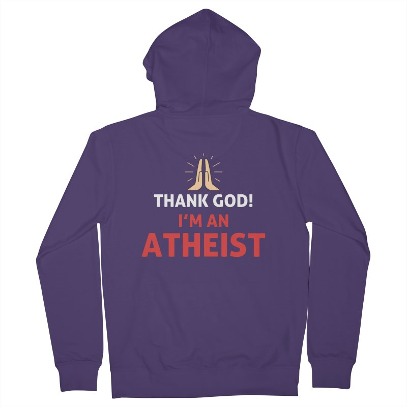 Thank God! I'm an Atheist. Women's French Terry Zip-Up Hoody by Rational Tees