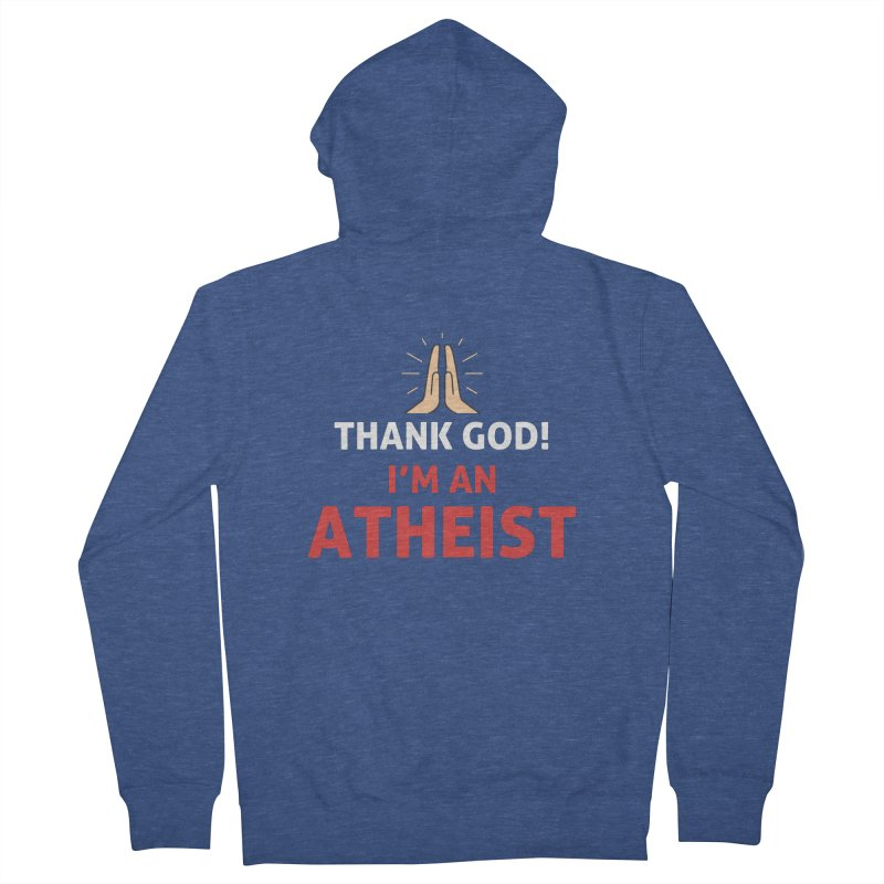 Thank God! I'm an Atheist. Men's French Terry Zip-Up Hoody by Rational Tees
