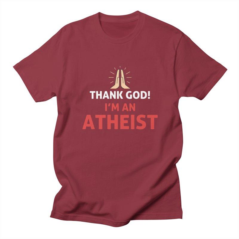 Thank God! I'm an Atheist. Women's Regular Unisex T-Shirt by Rational Tees