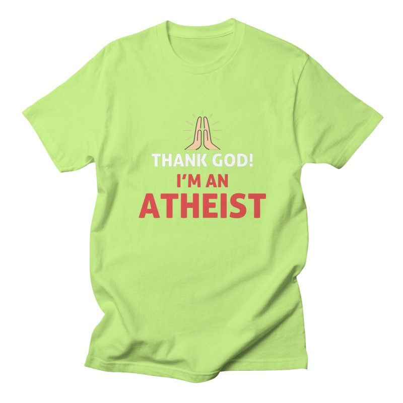 Thank God! I'm an Atheist. Men's Regular T-Shirt by Rational Tees