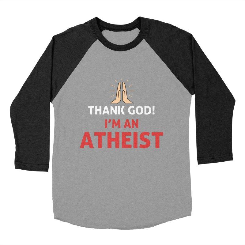 Thank God! I'm an Atheist. Men's Baseball Triblend Longsleeve T-Shirt by Rational Tees