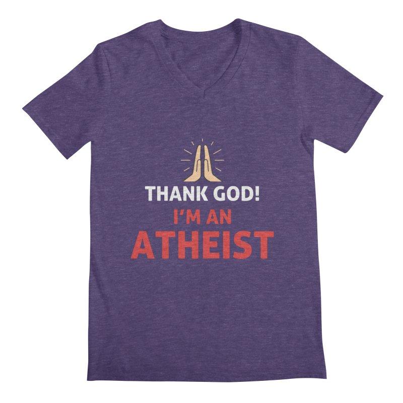Thank God! I'm an Atheist. Men's Regular V-Neck by Rational Tees