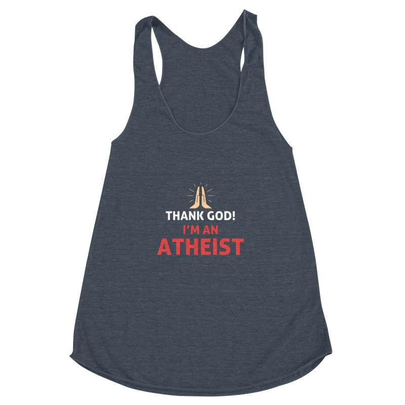 Thank God! I'm an Atheist. Women's Racerback Triblend Tank by Rational Tees