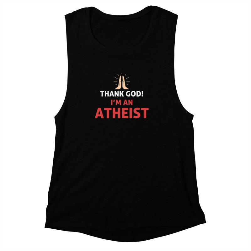 Thank God! I'm an Atheist. Women's Muscle Tank by Rational Tees