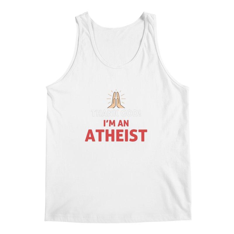 Thank God! I'm an Atheist. Men's Regular Tank by Rational Tees