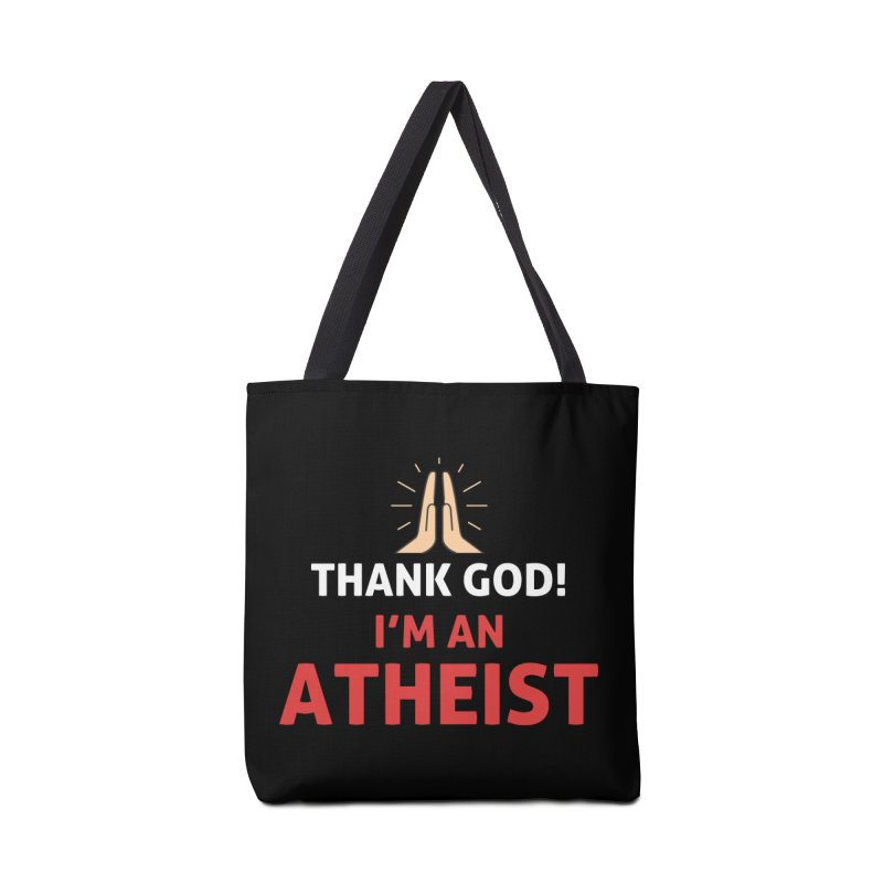 Thank God! I'm an Atheist. Accessories Bag by Rational Tees