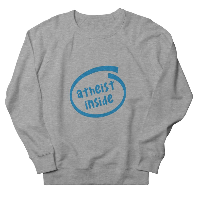 Atheist inside Women's French Terry Sweatshirt by Rational Tees