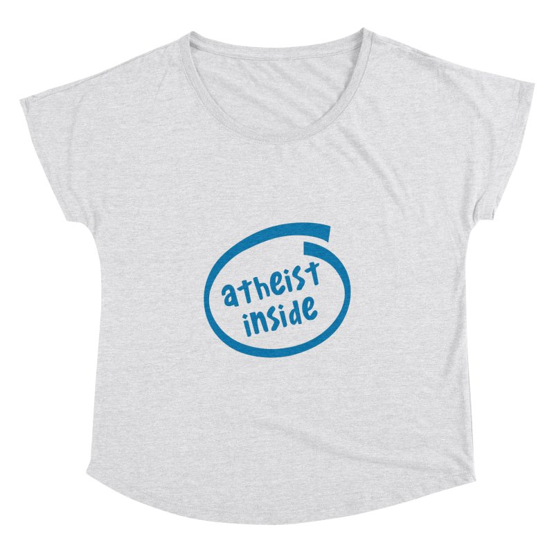 Atheist inside Women's Dolman Scoop Neck by Rational Tees